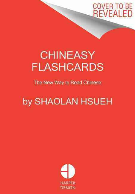 Chineasy Flashcards By Hsueh, Shaolan/ Bar, Noma (ILT)