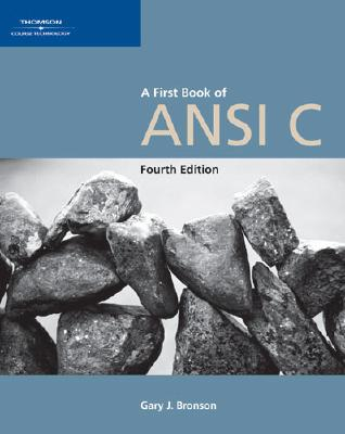 A First Book of ANSI C By Bronson, Gary J./ Hurd, Andy (EDT)